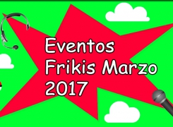Eventos Frikis Marzo 2017